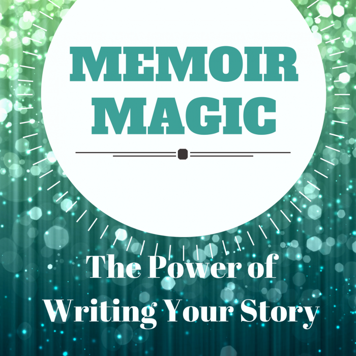 Memoir Magic: The Power of Writing Your Story